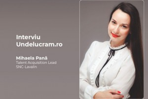 Interviu cu Mihaela Pană, Talent Acquisition Lead SNC LAVALIN